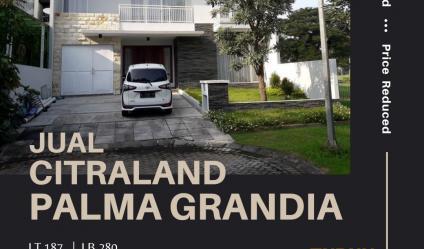 Rumah Citraland Palma Grandia, Surabaya     Low Budget Property.
