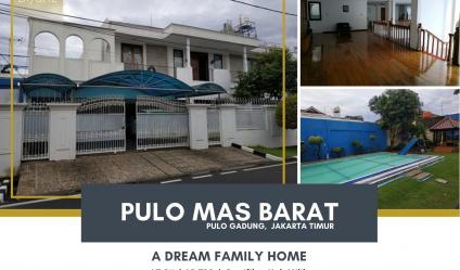 Rumah Pulo Mas Barat, Pulo Gadung, Jakarta Timur   A Dream Family Home.